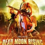 Painfully dumb: <i>Dead Moon Rising</i>