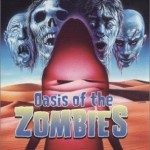 Strange appeal: <i>Oasis of the Zombies</i>