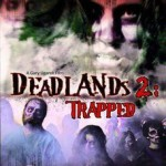 Review: <em>Deadlands 2: Trapped</em>