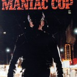 ZMMM Dailies: 6/27/2010 – <em>Maniac Cop</em>
