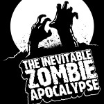 Fashion Zombie: OFFICIAL Inevitable Zombie Apocalypse shirt!