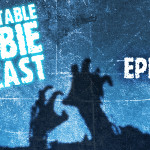 The Inevitable Zombie Podcast episode 004 has arrived!